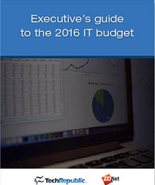 Executive's guide to the 2016 IT budget (free ebook)