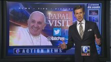 Action News has you covered for the Papal Visit