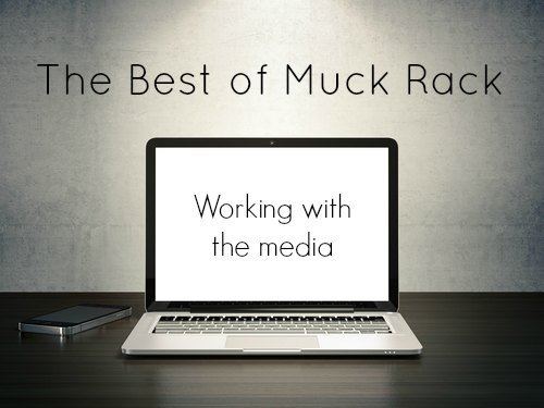 The best of Muck Rack: 9 posts on working with the media