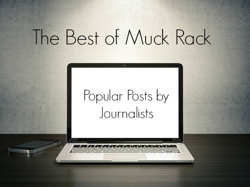 The best of Muck Rack: 8 popular posts written by journalists