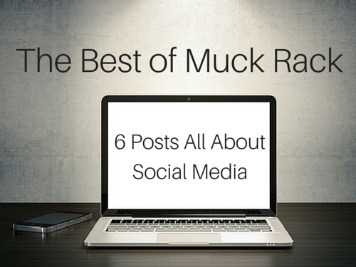 The best of Muck Rack: 6 posts all about social media