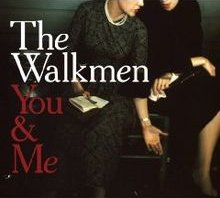The Walkmen, 'You & Me'